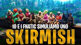 SIMULIAMO UNO SKIRMISH CON I FNATIC! | Fortnite Battle Royale