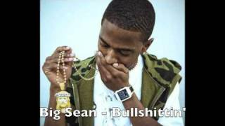 Big Sean - Bullshittin