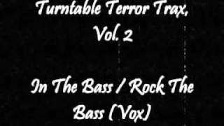 Turntable Terror Trax, Vol. 2 - In The Bass   Rock The Bass (Vox)