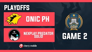 Just ML Cup Playoffs Onic PH vs NXP Solid Game 2 (BO3) | Just ML Mobile Legends