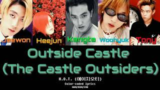 H.O.T (에이치오티) - Outside Castle (The Castle Outsiders) Color-…