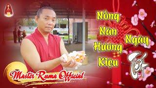 Nồng Nàn Hương Kiệu Ngày Tết | Master Ruma Official