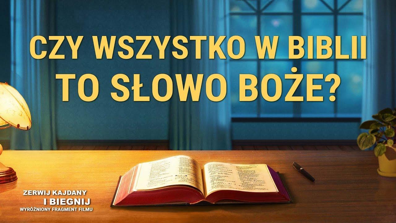 """Film ewangeliczny """"Zerwij kajdany i biegnij"""" Klip filmowy (2) – Czy wszystko w Biblii to słowo Boże?"""