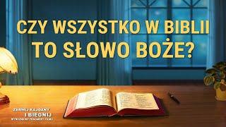 """Film ewangelia """"Zerwij kajdany i biegnij"""" Klip filmowy (2) – Czy wszystko w Biblii to słowo Boże?"""