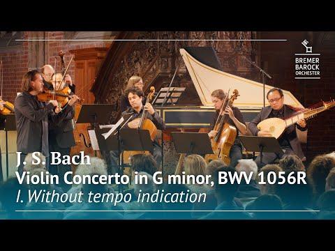 Johann Sebastian Bach: Violin Concerto In G Minor, BWV 1056R, I. Without Tempo Indication
