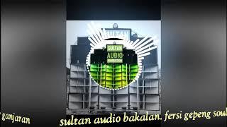 dj terbaru sultan audio 2019 malang selatan