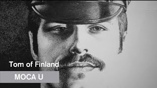 Tom of Finland - MOCA U - MOCAtv