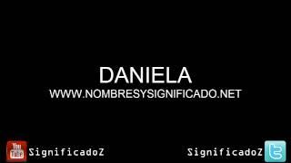 Daniela - Significado y Origen del Nombre