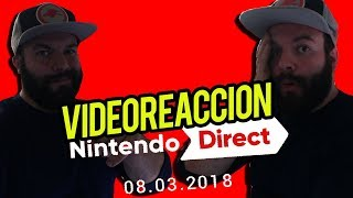 Videoreacción Nintendo Direct 8-3-2018