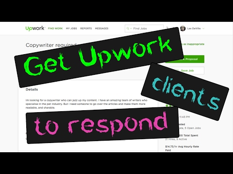 UPWORK PROPOSAL. How to Write an Upwork Proposal that Gets Clients to Respond