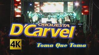Orquesta D´Carvel - Toma Que Toma / Calidad 4K
