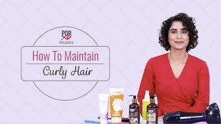 How To Maintain Curly Hair - POPxo