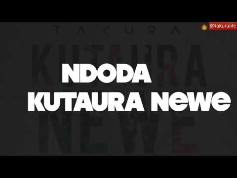Takura   Kutaura Newe Lyric Video