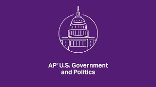 AP U.S. Government and Politics: 5.3 Political Parties