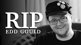 RIP Edd Gould (1988-2012) Thumbnail