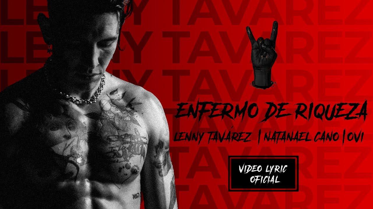 Lenny Tavárez, Natanael Cano, Ovi - Enfermo de Riqueza