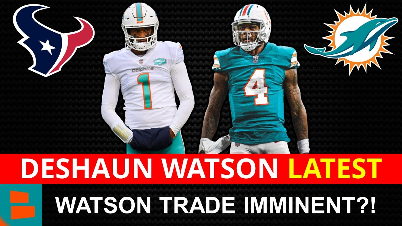 Texans, Dolphins could have Deshaun Watson deal done this week