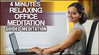 4 Minutes Relaxing Office Meditation - No More Stress At Work | Wellness With Vibha