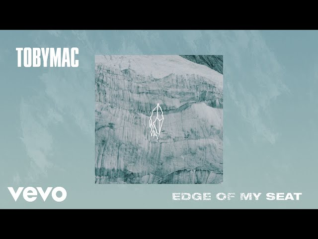 TobyMac - Edge Of My Seat (Audio)