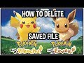 How To Delete Saved File In Pokémon Let's Go Pikachu & Let's Go Eevee!