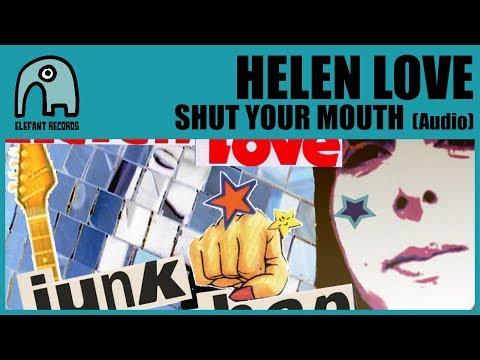 HELEN LOVE - Shut Your Mouth [Audio]