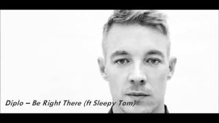 Diplo – Be Right There (ft Sleepy Tom)