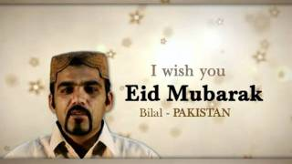 Eid Mubarak From Around the World - Part 8