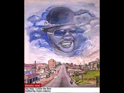 Download My Way By Lumix Da DON (AUDIO)   UGANDAN HIPHOP
