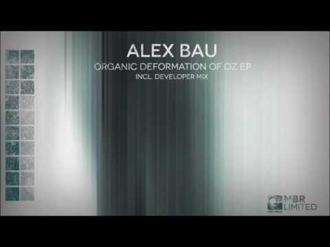 Alex Bau - Organic Deformation Of Oz (Developer remix) [MBR Limited]