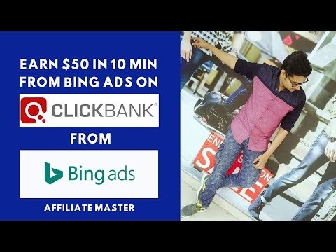 Earn $50 In 10 Min From Bing Ads On ClickBank | Affiliate Marketing 2020 thumbnail