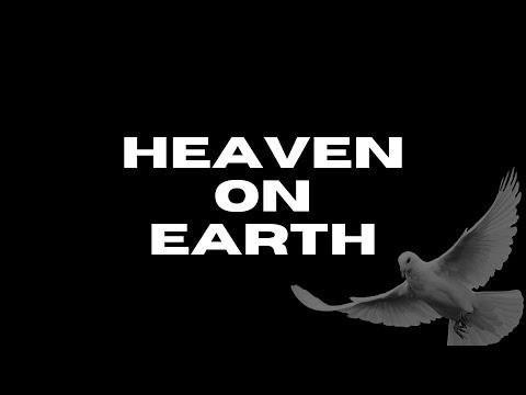 Heaven on Earth | 1/17