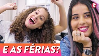 E AS FÉRIAS? | PARAFERNALHA