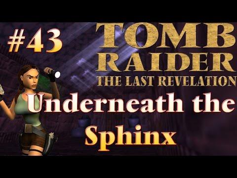 Tomb Raider IV The Last Revelation: # 43 - Underneath the Sphinx |