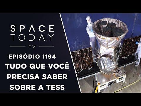 Tudo que Você Precisa Saber Sobre a TESS  Space Today TV Ep.1194