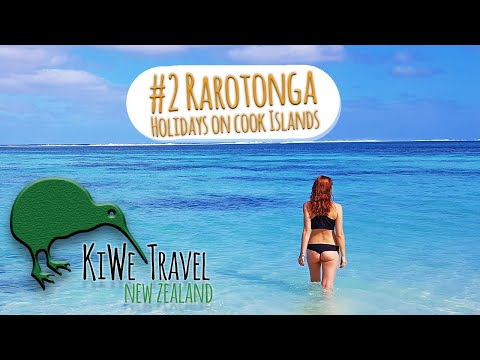 KiWe Travel - New Zealand Part 04 Holiday in Rarotonga - Cook Islands - Pacific Paradise New Zealand