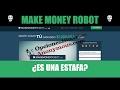 Make Money Robot - ¡Lo analizamos! ¿Es un TIMO?