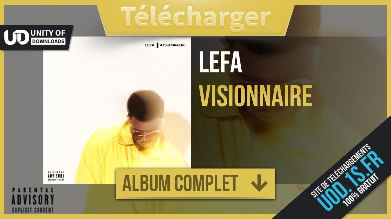 LEFA TÉLÉCHARGER GRATUIT ALBUM GRATUIT VISIONNAIRE
