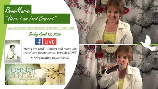"RenéMarie ""Here I am Lord"" Concert - Easter Sunday April 12, 2020 ( FACEBOOK LIVE)"