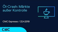 Öl-Crash: Märkte außer Kontrolle (CMC Espresso 22.4.20)