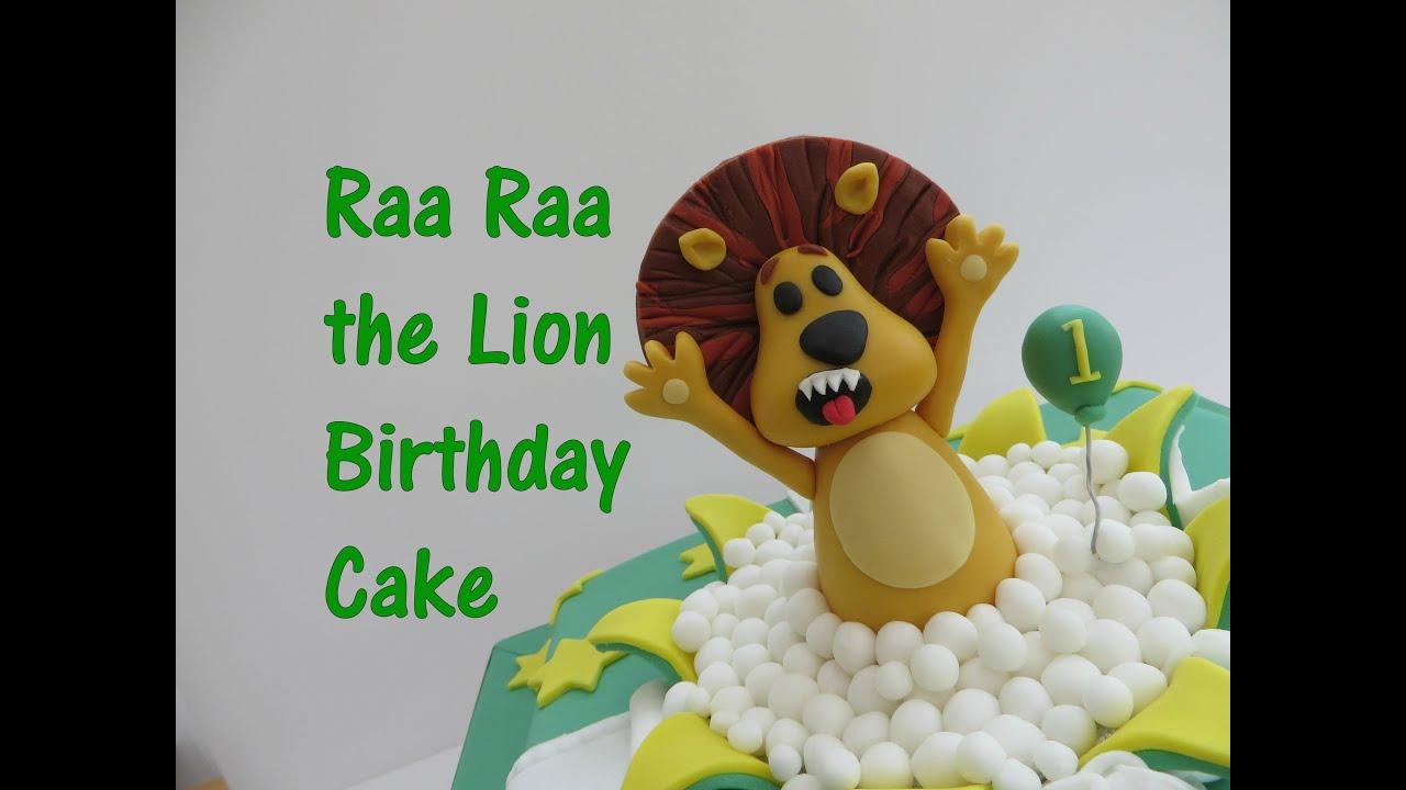 Raa Raa The Noisy Lion Birthday Cake Youtube
