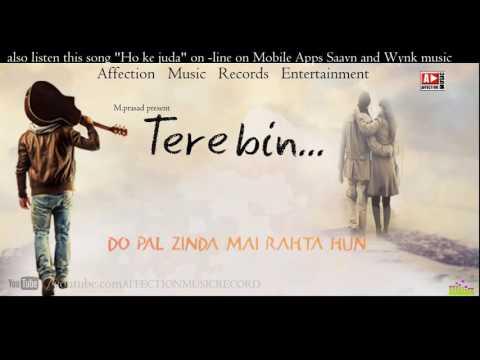 tere-bin-ho-ke-juda-mai-kab-jiya-latest-sad-romantic-song-of-bollywood-with-lyrics-hindi-song