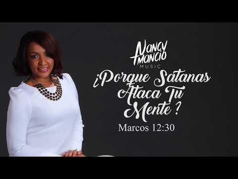 Nancy Amancio - Porque Satanas Ataca Tu Mente (Audio)