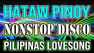 PINOY DISCO REMIX - SAYAW PILIPINAS - TODO HATAW DISCO NONSTOP MIX 2021- DJMAR DISCO TRAXX