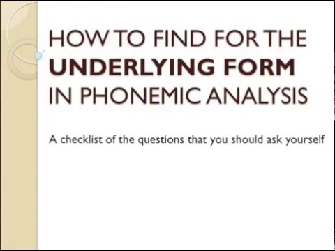 [LINGUISTICS] How to find for the Underlying Form in Phonemic Analysis