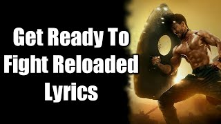 Get Ready To Fight Reloaded Full Song With Lyrics Baaghi 3 | Tiger Shroff