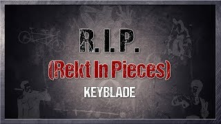 Keyblade - R.I.P. (Rekt In Pieces) [Lyric Video]