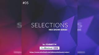 Selections #05 | Exclusive Set For Mixcloud Select Subscribers (This Episode Free For All)
