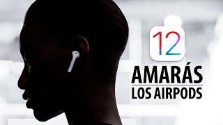 Amarás los AirPods con iOS 12
