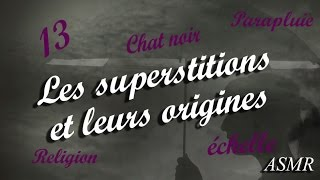 Les superstitions et leurs origines - ASMR français  (Chuchotements et fond sonore ) French ASMR