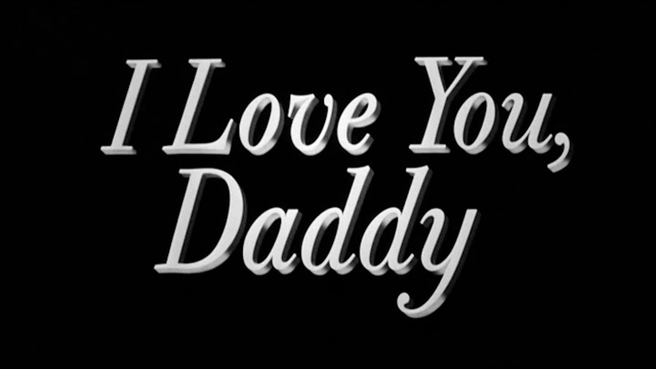 I Love You Daddy 2017 Ending Song Youtube